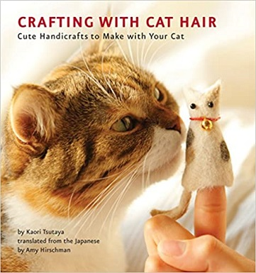 Crafting with Cat Hair - Cute Handicrafts to Make with Your Cat