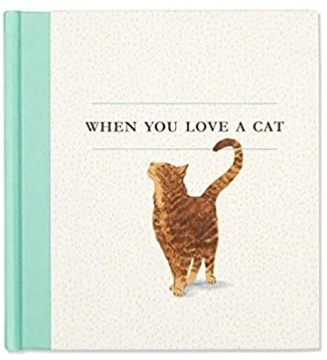 When You Love a Cat — A gift book for cat owners and cat lovers everywhere